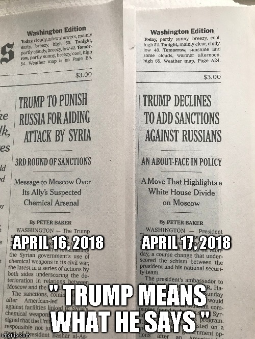 "APRIL 16, 2018 "" TRUMP MEANS WHAT HE SAYS "" APRIL 17, 2018 