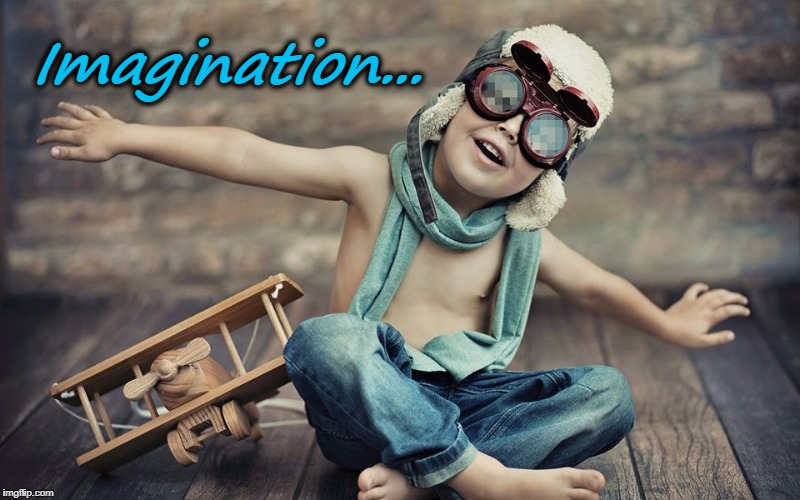Fly High | Imagination... | image tagged in imaginaton,toy,airplane,dream,pilot,soar | made w/ Imgflip meme maker