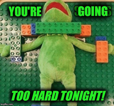 YOU'RE TOO HARD TONIGHT! GOING | made w/ Imgflip meme maker