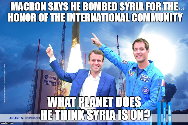 Missile attack on the Klingons....has been approved. | MACRON SAYS HE BOMBED SYRIA FOR THE HONOR OF THE INTERNATIONAL COMMUNITY WHAT PLANET DOES HE THINK SYRIA IS ON? | image tagged in macron,syria,international community | made w/ Imgflip meme maker