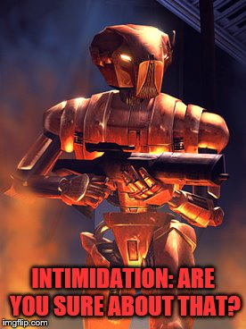 INTIMIDATION: ARE YOU SURE ABOUT THAT? | made w/ Imgflip meme maker