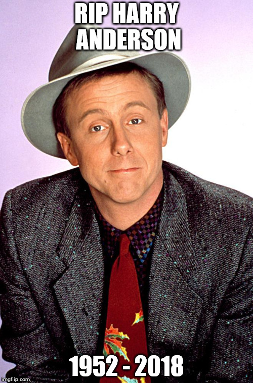 RIP HARRY ANDERSON 1952 - 2018 | image tagged in harry anderson | made w/ Imgflip meme maker