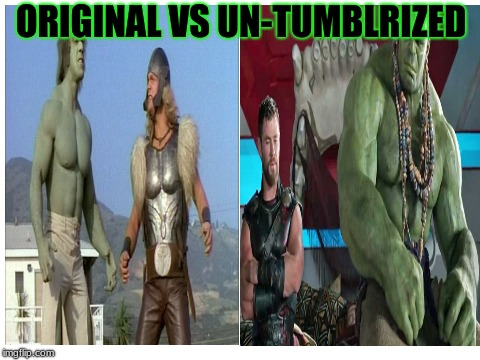 Original vs Un-Tumblrized | ORIGINAL VS UN-TUMBLRIZED | image tagged in memes,funny,thor ragnarok,thor,hulk,marvel | made w/ Imgflip meme maker