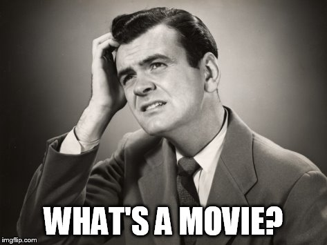 WHAT'S A MOVIE? | made w/ Imgflip meme maker