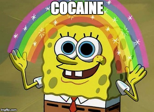 Imagination Spongebob | COCAINE | image tagged in memes,imagination spongebob | made w/ Imgflip meme maker