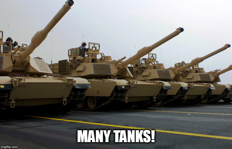 MANY TANKS! | made w/ Imgflip meme maker