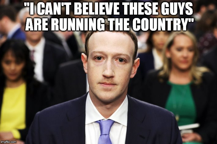 "Mark Zuckerberg | ""I CAN'T BELIEVE THESE GUYS ARE RUNNING THE COUNTRY"" 