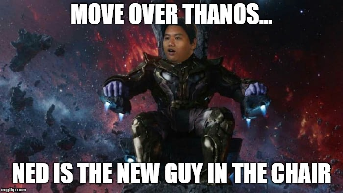 Ned is the New Thanos | MOVE OVER THANOS... NED IS THE NEW GUY IN THE CHAIR | image tagged in thanos,spiderman,infinity war,avengers,marvel,mcu | made w/ Imgflip meme maker