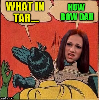 WHAT IN TAR.... HOW BOW DAH | made w/ Imgflip meme maker