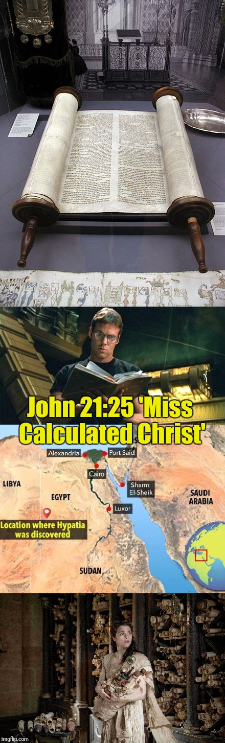 John 21:25 'Miss Calculated Christ' | made w/ Imgflip meme maker