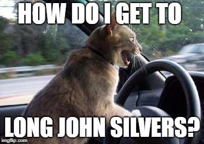 HOW DO I GET TO LONG JOHN SILVERS? | made w/ Imgflip meme maker