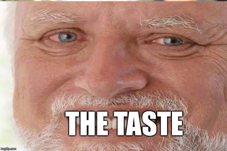 THE TASTE | made w/ Imgflip meme maker