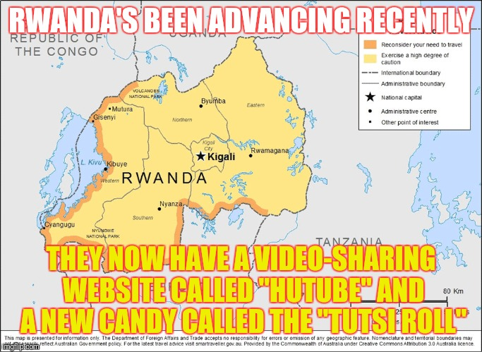 "Developing Countries Are Making Progress | RWANDA'S BEEN ADVANCING RECENTLY THEY NOW HAVE A VIDEO-SHARING WEBSITE CALLED ""HUTUBE"" AND A NEW CANDY CALLED THE ""TUTSI ROLL"" 