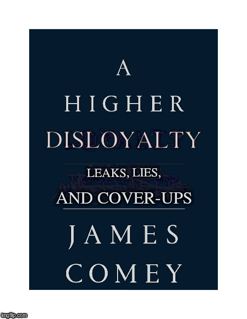 Comey Cover-Up, Part I | LEAKS, LIES, AND COVER-UPS | image tagged in a must read,best seller list | made w/ Imgflip meme maker