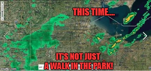 Jurassic World 3 Is Going to Tear Up a Storm! | THIS TIME.... IT'S NOT JUST A WALK IN THE PARK! | image tagged in funny,dinosaur,weather | made w/ Imgflip meme maker