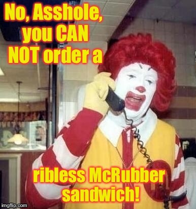 Increased calls during the Rubber snorting challenge. | . | image tagged in memes,ronald mcdonald,rubber snort challenge,mcrubber,ribless,phone call | made w/ Imgflip meme maker