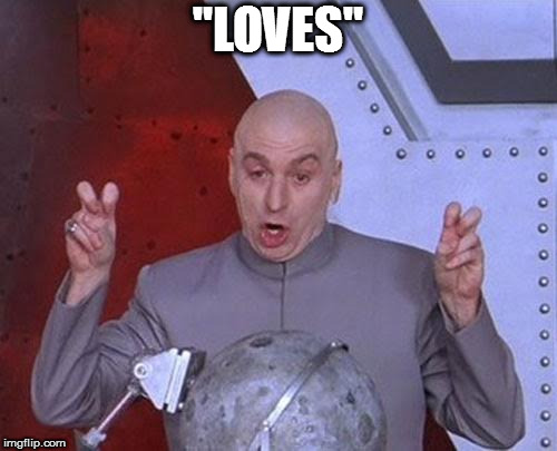 "Dr Evil Laser Meme | ""LOVES"" 