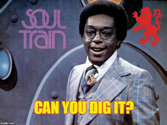 Can you dig it? | CAN YOU DIG IT? | image tagged in don cornelius,funk,soul,1970's | made w/ Imgflip meme maker