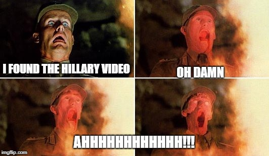 Raiders melting face | I FOUND THE HILLARY VIDEO AHHHHHHHHHHHH!!! OH DAMN | image tagged in raiders melting face | made w/ Imgflip meme maker