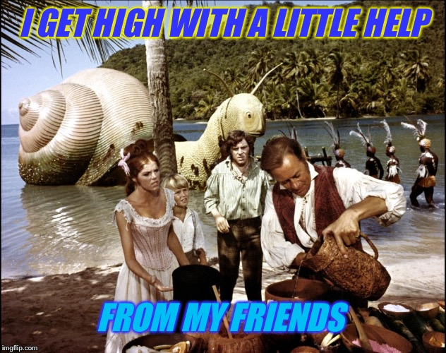I GET HIGH WITH A LITTLE HELP FROM MY FRIENDS | made w/ Imgflip meme maker