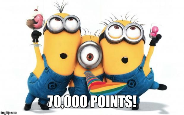 Thank you everybody! | 70,000 POINTS! | image tagged in minion party despicable me,memes,points | made w/ Imgflip meme maker