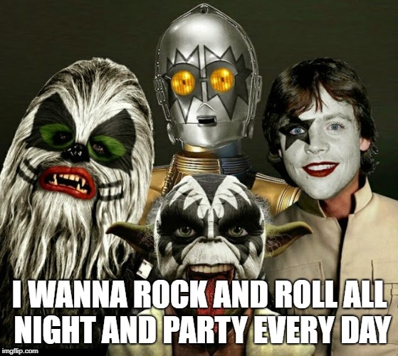I WANNA ROCK AND ROLL ALL NIGHT AND PARTY EVERY DAY | made w/ Imgflip meme maker