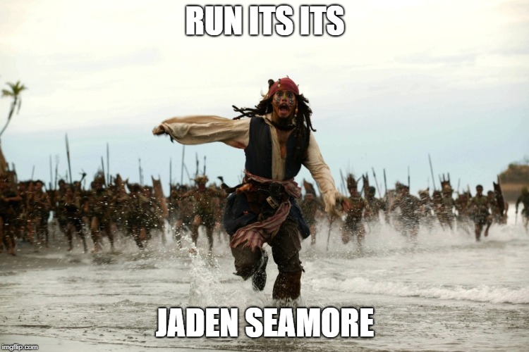 captain jack sparrow running | RUN ITS ITS JADEN SEAMORE | image tagged in captain jack sparrow running | made w/ Imgflip meme maker