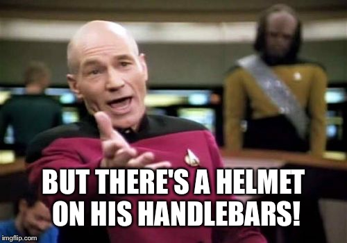 Picard Wtf Meme | BUT THERE'S A HELMET ON HIS HANDLEBARS! | image tagged in memes,picard wtf | made w/ Imgflip meme maker