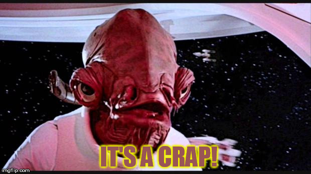 IT'S A CRAP! | made w/ Imgflip meme maker