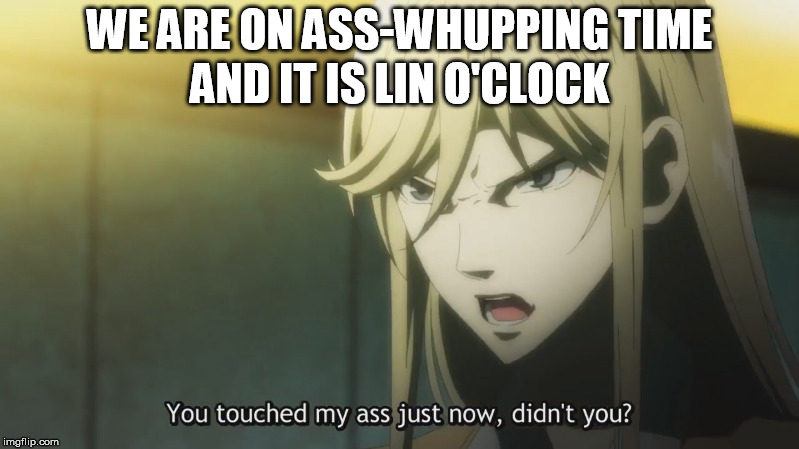 WE ARE ON ASS-WHUPPING TIME AND IT IS LIN O'CLOCK | image tagged in hakata tonkotsu ramens,xianming lin,crossdresser,sexual harassment,grope | made w/ Imgflip meme maker