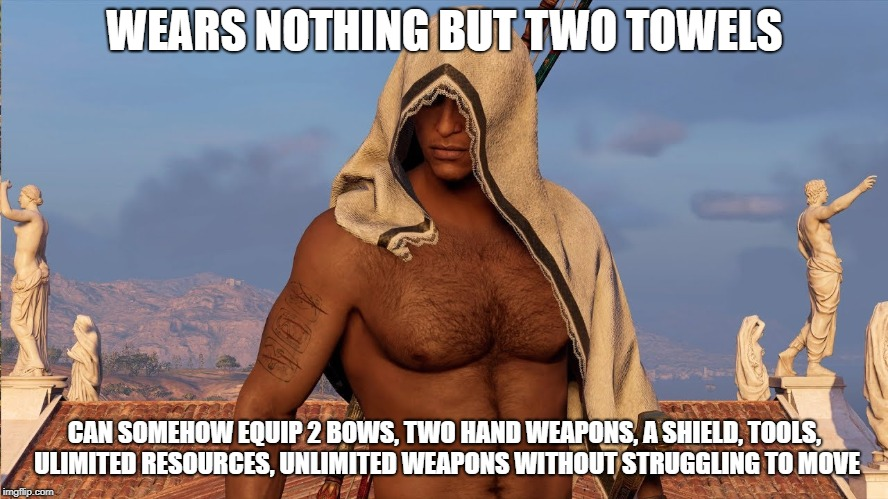 Towelman | WEARS NOTHING BUT TWO TOWELS CAN SOMEHOW EQUIP 2 BOWS, TWO HAND WEAPONS, A SHIELD, TOOLS, ULIMITED RESOURCES, UNLIMITED WEAPONS WITHOUT STRU | image tagged in towelman | made w/ Imgflip meme maker