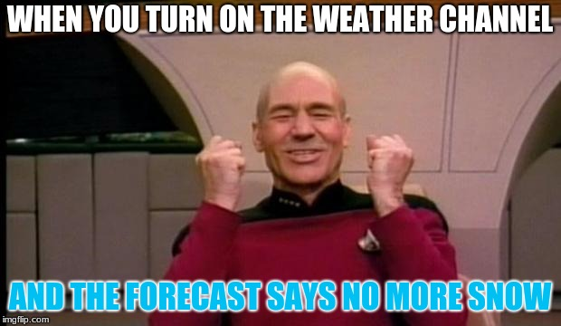 Weather's gonna be in the 60s in the midwest! I'm doing my spring happy dance! |  WHEN YOU TURN ON THE WEATHER CHANNEL; AND THE FORECAST SAYS NO MORE SNOW | image tagged in excited picard,no more snow,april,spring,memes | made w/ Imgflip meme maker
