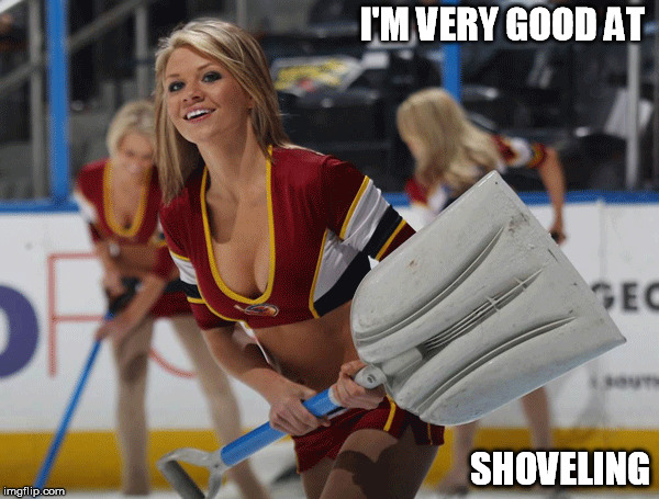 I'M VERY GOOD AT SHOVELING | made w/ Imgflip meme maker