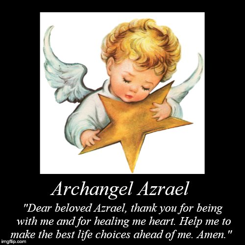 "Archangel Azrael | ""Dear beloved Azrael, thank you for being with me and for healing me heart. Help me to make the best life choices ahead o 
