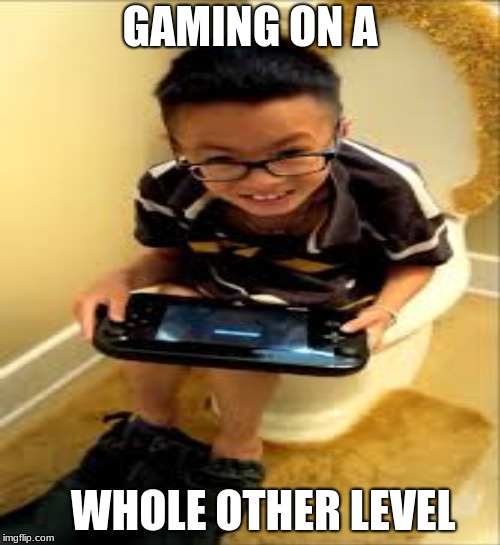GAMING ON A WHOLE OTHER LEVEL | image tagged in best meme | made w/ Imgflip meme maker