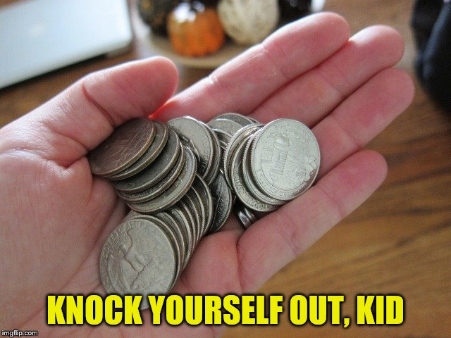 KNOCK YOURSELF OUT, KID | made w/ Imgflip meme maker