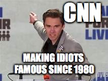 CNN MAKING IDIOTS FAMOUS SINCE 1980 | image tagged in liberals,gun control,idiot,stupid liberals,moron,david hogg | made w/ Imgflip meme maker
