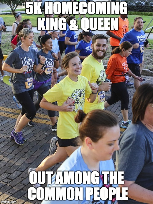 5K HOMECOMING KING & QUEEN OUT AMONG THE COMMON PEOPLE | image tagged in ridiculously photogenic couple | made w/ Imgflip meme maker