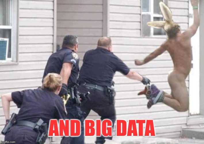 AND BIG DATA | made w/ Imgflip meme maker