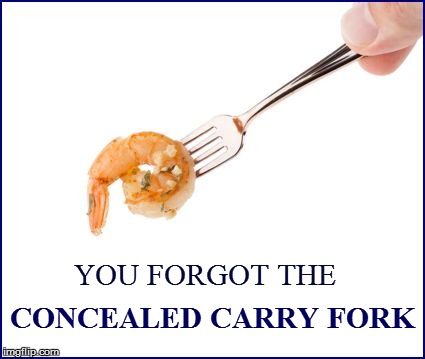 YOU FORGOT THE CONCEALED CARRY FORK | made w/ Imgflip meme maker