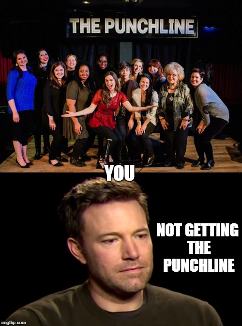 Self describing meme | YOU NOT GETTING THE PUNCHLINE | image tagged in sad affleck,punchline,memes | made w/ Imgflip meme maker