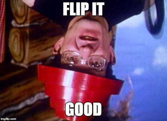 FLIP IT GOOD | made w/ Imgflip meme maker