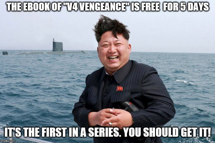 "THE EBOOK OF ""V4 VENGEANCE"" IS FREE  FOR 5 DAYS IT'S THE FIRST IN A SERIES. YOU SHOULD GET IT! 