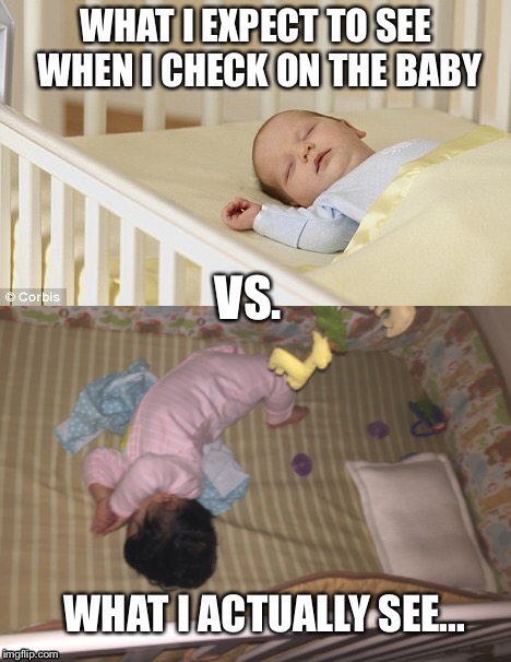 Expectation Vs. Reality | VS. | image tagged in expectation vs reality,baby sleeping 2 | made w/ Imgflip meme maker