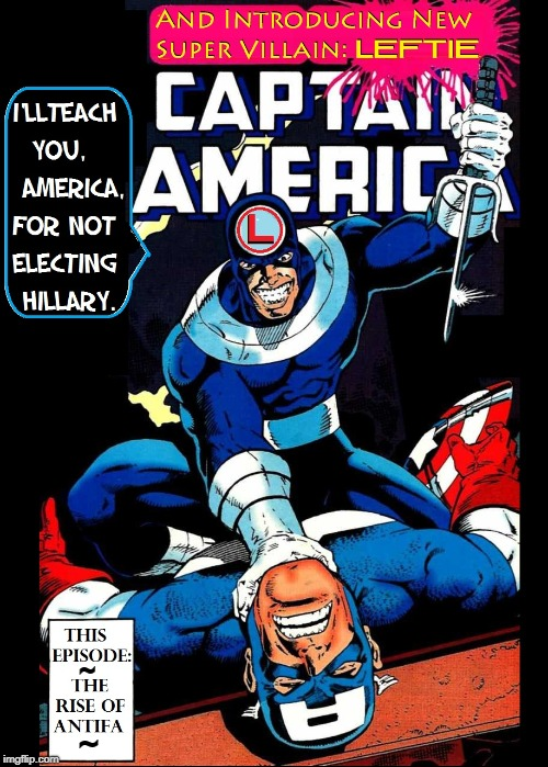 Leftie Versus Captain America | ~ ~ | image tagged in vince vance,comic book cover,captain america,antifa,introducing new super villain,leftie | made w/ Imgflip meme maker