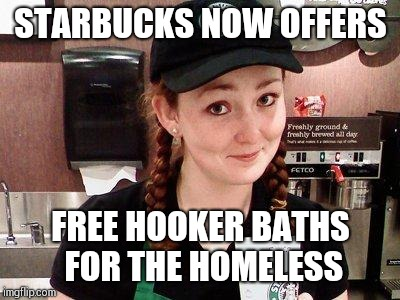 And the snake eats its tail | STARBUCKS NOW OFFERS FREE HOOKER BATHS FOR THE HOMELESS | image tagged in starbucks barista,starbucks,memes | made w/ Imgflip meme maker