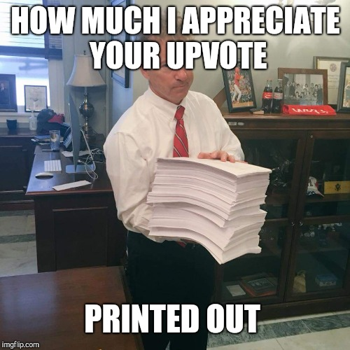 Chapter one | HOW MUCH I APPRECIATE YOUR UPVOTE PRINTED OUT | image tagged in chapter one | made w/ Imgflip meme maker