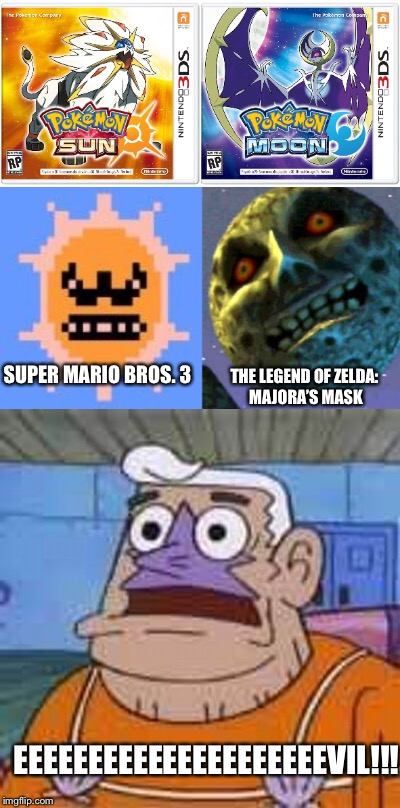 Nintendo Is Up To Something | SUPER MARIO BROS. 3 EEEEEEEEEEEEEEEEEEEEEVIL!!! THE LEGEND OF ZELDA: MAJORA'S MASK | image tagged in nintendo,pokemon,spongebob,funny,memes,evil | made w/ Imgflip meme maker