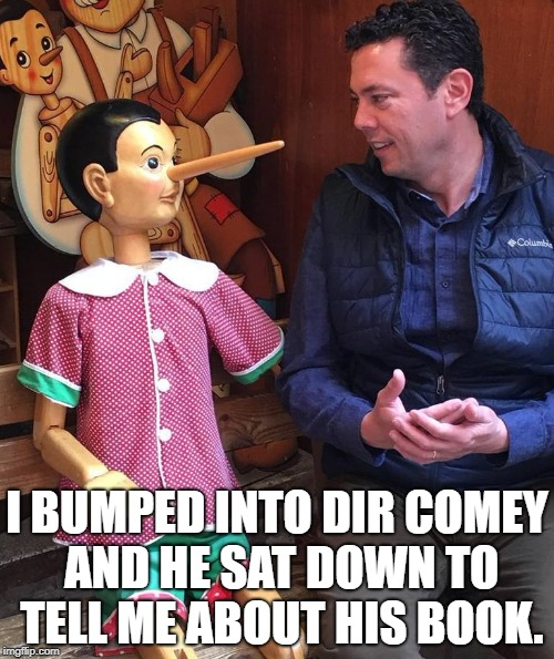 Comey Doesn't Lie? | I BUMPED INTO DIR COMEY AND HE SAT DOWN TO TELL ME ABOUT HIS BOOK. | image tagged in comey | made w/ Imgflip meme maker