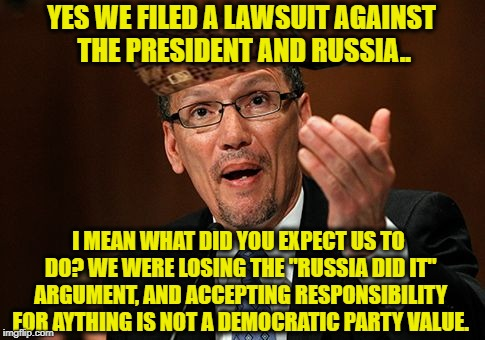 "YES WE FILED A LAWSUIT AGAINST THE PRESIDENT AND RUSSIA.. I MEAN WHAT DID YOU EXPECT US TO DO? WE WERE LOSING THE ""RUSSIA DID IT"" ARGUMENT,  